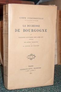 Livre ancien Savoie - La Duchesse de Bourgogne et l'alliance savoyarde sous Louis XIV. Tome 2 : Les... - Haussonville, Comte d'