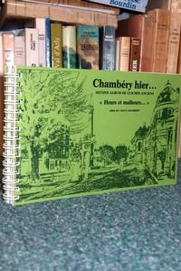 Livre ancien Savoie - Chambéry hier... Second album de clichés anciens. « Heurs et malheurs... » -