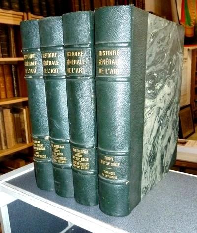 Livre ancien - Histoire générale de l'Art (en 4 Volumes) - Huisman ; Benoist ; Bréhier ; Goulinat ; Kunstler ; Lambert ; Lion-Goldschmidt ; Martinie ; Terrasse