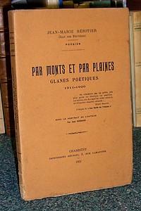 Livre ancien Savoie - Par Monts et par Plaines. Glanes poétiques. 1911-1920. Des pages sur la Grande... - Héritier, Jean-Marie