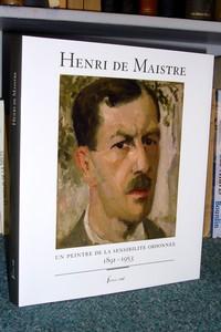 Livre ancien - Henri de Maistre, un peintre de la sensiblité ordonnée.... - Lavalle Denis