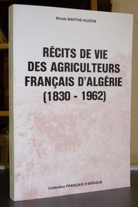 Livre ancien - Récits de vie des agriculteurs français d'Algérie... - Barthe-Hugon, Nicole
