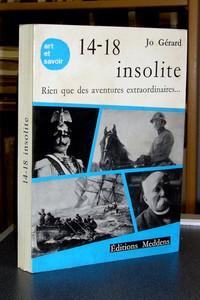 Livre ancien - 14-18 insolite. Rien que des aventures extraordinaires... - Gérard Jo