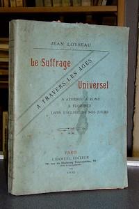 Livre ancien - Le Suffrage Universel à travers les ages. À Athènes, à... - Loyseau Jean