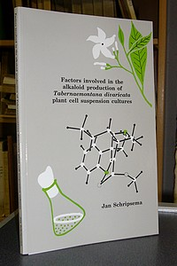 Thèse - Thesis. Factors involved in the alkaloid production of Tabernaemontana divaricata plant cell suspension cultures - Schripsema Jan