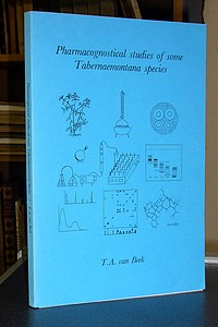 Thèse - Thesis. Pharmacognostical Studies of some Tabernaemontana species - van Beek, Teris André