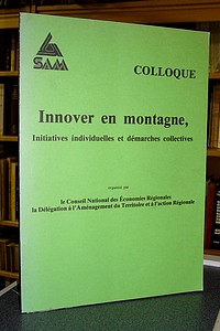 Colloque - Innover en montagne, Initiatives individuelles et démarches collectives -