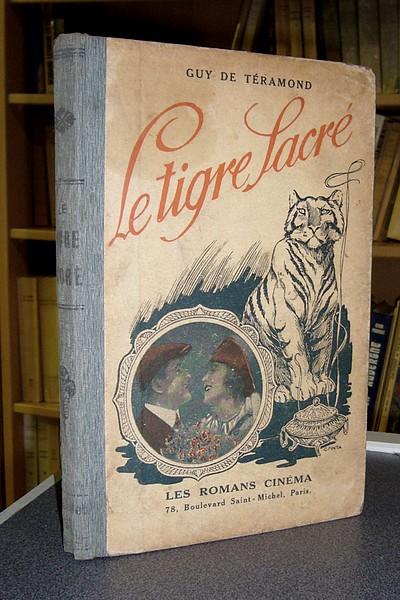 Livre ancien - Le tigre sacré - Téramond, Guy de
