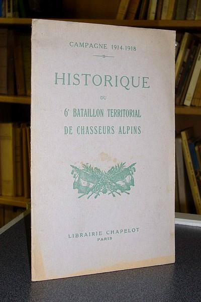 Livre ancien - Historique du 6e bataillon territorial de chasseurs alpins.... -