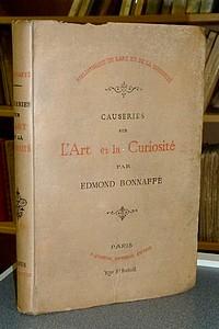 Livre ancien - Causeries sur l'Art et la Curiosité - Bonnafé Edmond