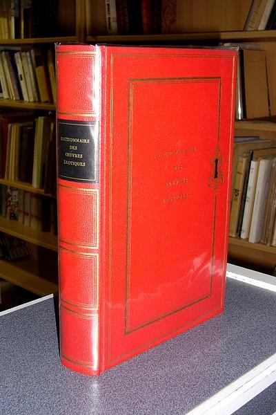 Livre ancien - Dictionnaire des Oeuvres Érotiques. Domaine français -