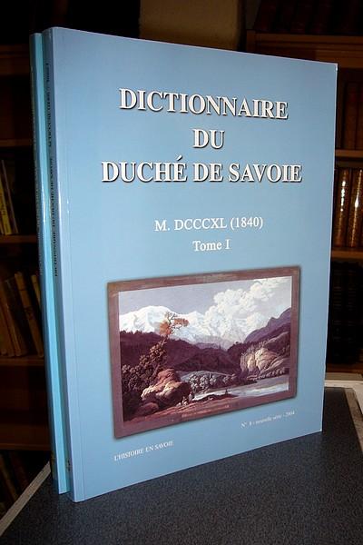 Livre ancien - Dictionnaire Géographique du Duché de Savoie, 1840.... - Anonyme
