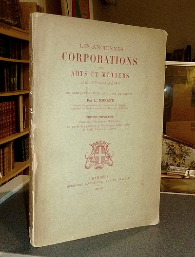 Livre ancien - Les Anciennes Corporations des Arts et Métiers de... - Morand L.