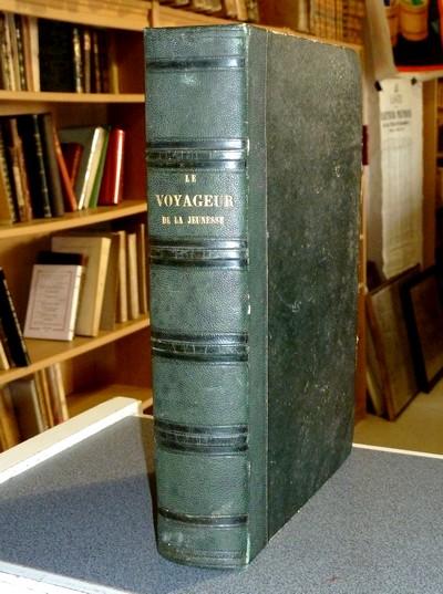 Livre ancien - Le Voyageur de la Jeunesse dans les cinq parties du Monde... - Champagnac et Olivier