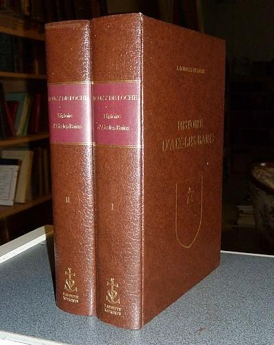 Livre ancien - Histoire d'Aix-les-Bains (2 volumes) - Mouxy de Loche (Comte de Loche), J. de