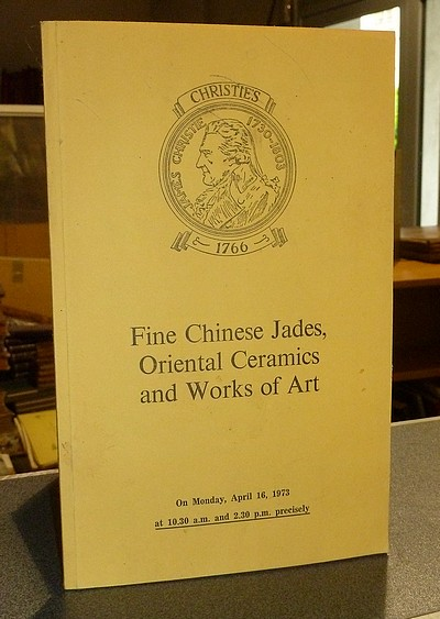 Fine Chinese Jades, Oriental Ceramics and Works of Art. Christie's, april 16, 1973 -