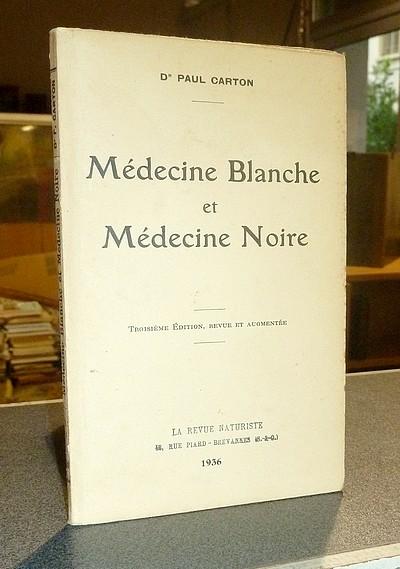Livre ancien - Médecine Blanche et Médecine Noire - Carton, Dr Paul