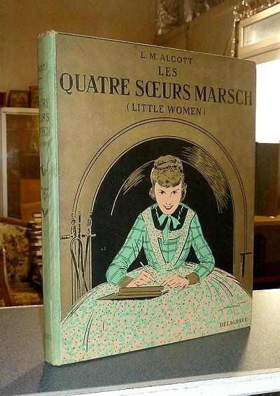 Livre ancien - Les quatre soeurs Marsch (Little Women) - Alcott, Louis M.