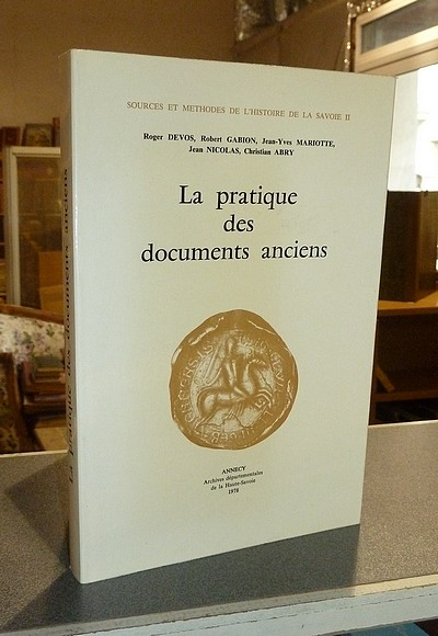 La pratique des documents anciens - Devos, Roger & Gabion, Robert & Mariotte, Jean-Yves & Nicolas, Jean & Abry, Christian