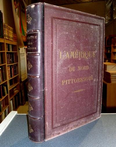Livre ancien - L'Amérique du Nord pittoresque - Bryant, W. Cullen & Revoil, Bénédict-Henry
