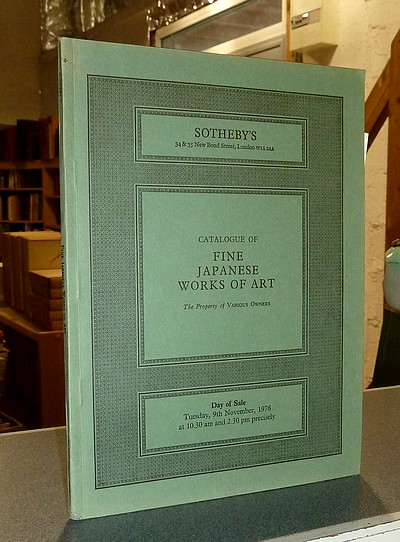 Catalogue of fine Japanese works of art, the property of various Owners. Sotheby's, Tuesday, 9 th November, 1976 -