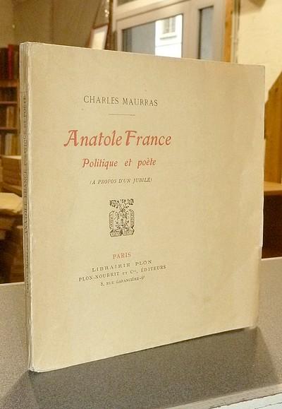 Livre ancien - Anatole France. Politique et poète (À propos d'un jubilé) - Maurras, Charles