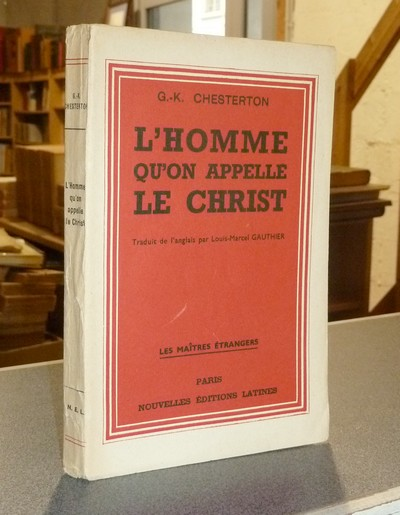L'Homme qu'on appelle le Christ - Chesterton, G.-K.