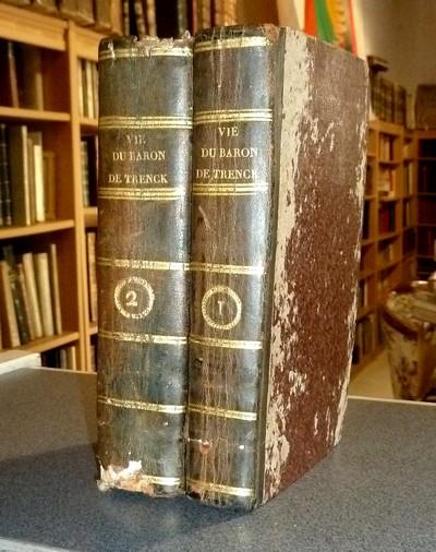 Livre ancien - La vie de Frédéric, Baron de Trenck - de Trenck, Baron & Le Tourneur