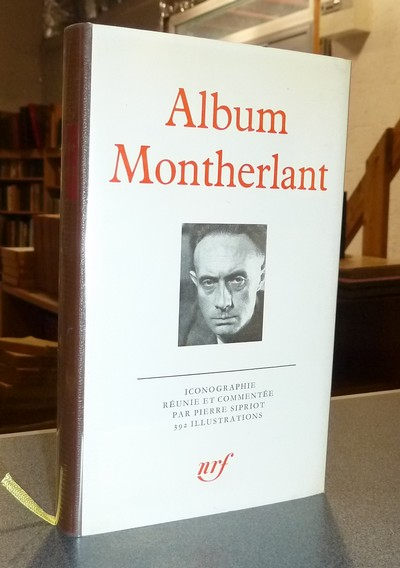 Album Montherlant - Sipriot, Pierre