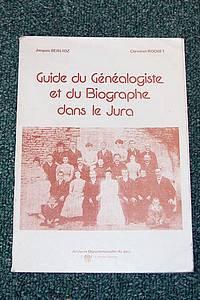 Livre ancien - Guide du généalogiste et du biographe dans le Jura - Berlioz et Rochet