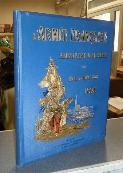 Livre ancien - L'Armée Française, Annuaire illustré, 1895. 7e année - Beauvoir, Roger de