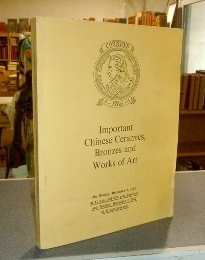 livre ancien - Important Chinese ceramics, bronzes and works of art. December 3, 4, 1973 -