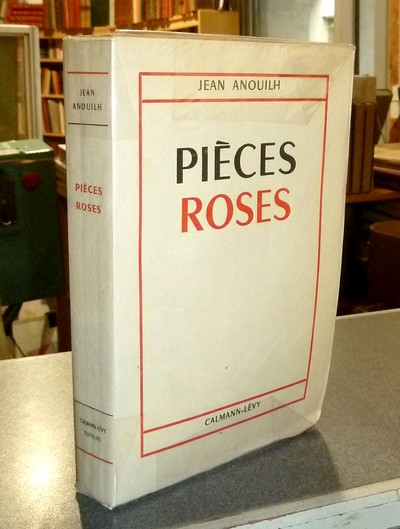 Pièces roses - Anouilh, Jean