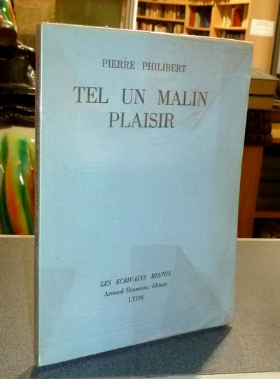 Tel un malin plaisir - Philibert, Pierre