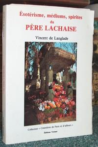 Livre ancien - Esotérisme, médiums, spirites du Père Lachaise - Langlade, Vincent de