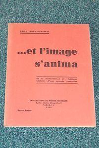 Livre ancien - ... Et l'image s'anima, ou la merveilleuse et véridique... - Roux-Parassac, Emile