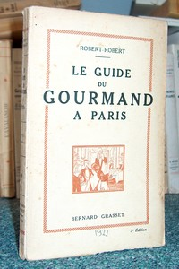 Le guide du Gourmand à Paris - Robert Robert