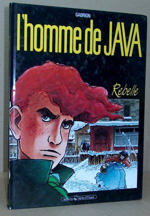 L'Homme de Java (L')- Rebelle - Gabrion, Pierre-Yves