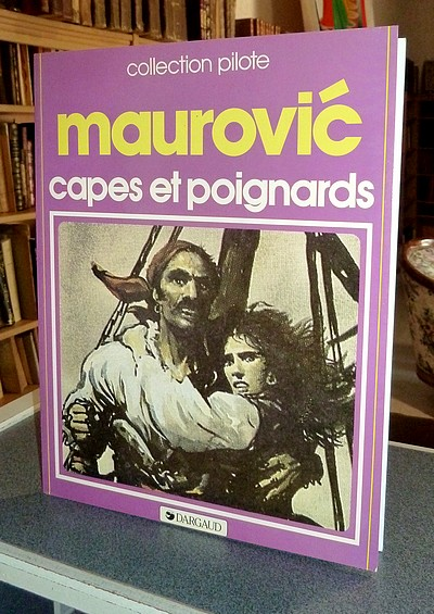 Collection Pilote - Capes et poignards - Maurovic, Andrija