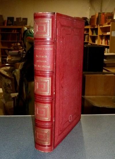 Livre ancien - Voyage autour du Monde contenant la description... - Champagnac & Olivier