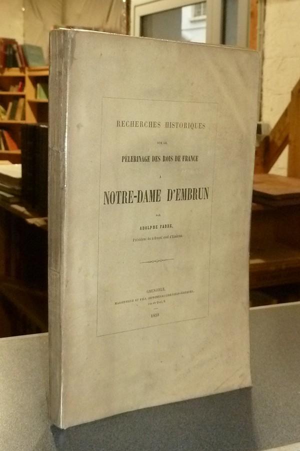 Livre ancien - Recherches historiques sur le Pèlerinage des Rois de... - Fabre, Adolphe