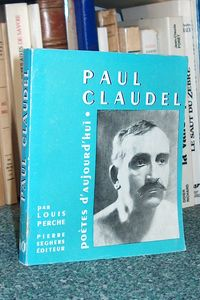 Paul Claudel - Perche Louis