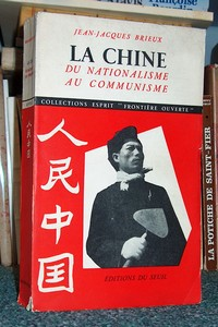 La Chine du Nationalisme au communisme - Brieux, Jean-Jacques