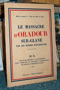 Livre ancien - Le Massacre d'Oradour sur Glane par les hordes hitlériennes - Front National (de la résistance)