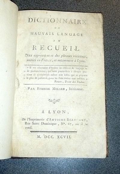 Livre ancien - Dictionnaire du mauvais langage ou Recueil des expressions... - Molard Etienne Instituteur