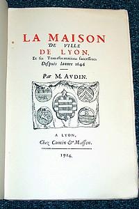 Livre ancien - La Maison de ville de Lyon et les transformations... - Audin Marius