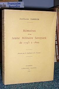 Livre ancien - Mémoires d'un jeune Militaire Savoyard de 1793 à 1800 - Carrier, Jean-Claude & Vermale, François & Gaillard, Émile